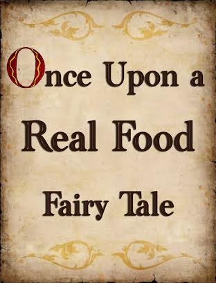 """A Real Food Fairytale - Great """"Food for Thought"""" :)!"""