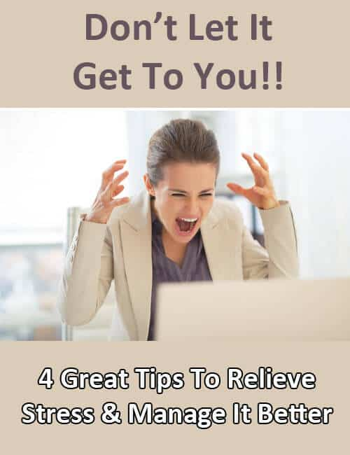4 Great Tips about How to Relieve Stress. We all need help for this these days!